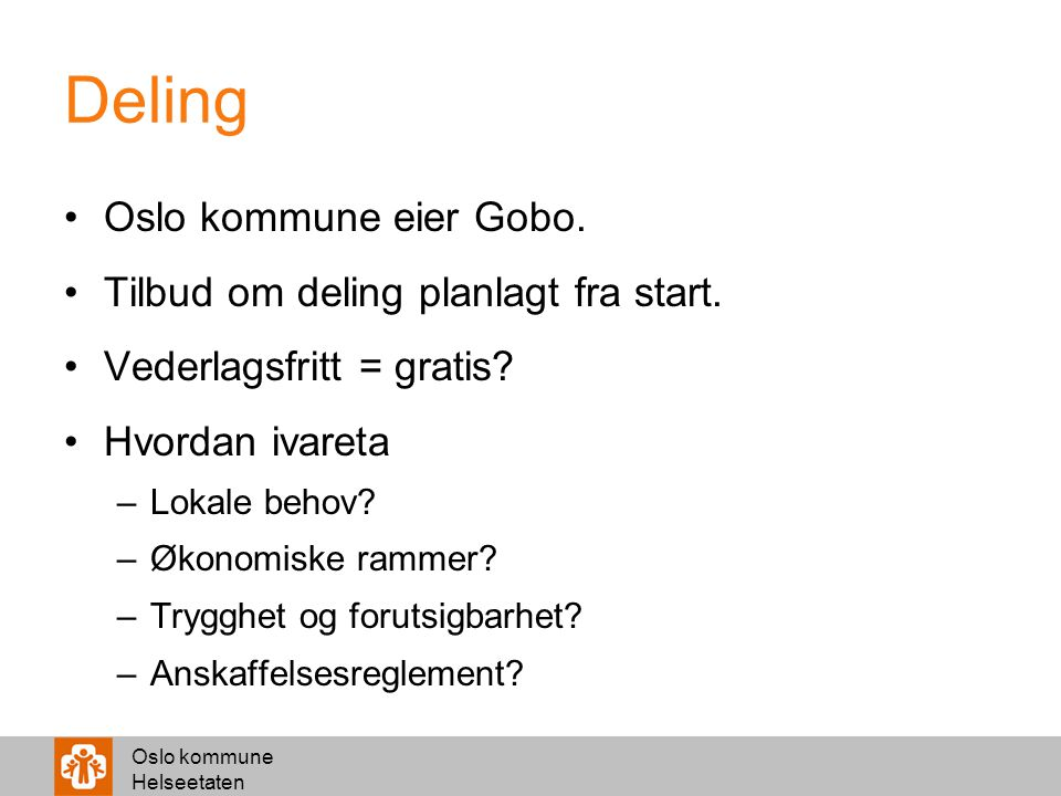 Deling Oslo kommune eier Gobo. Tilbud om deling planlagt fra start.