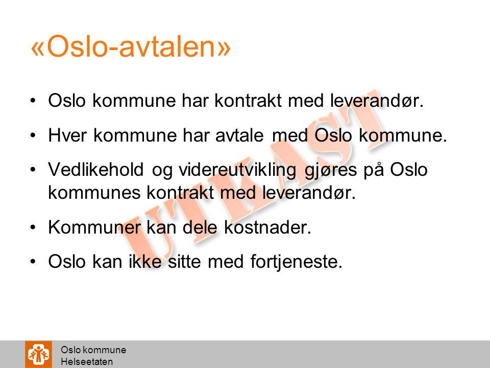 UTKAST «Oslo-avtalen» Oslo kommune har kontrakt med leverandør.