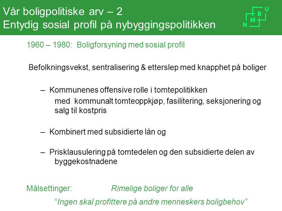 Vår boligpolitiske arv – 2 Entydig sosial profil på nybyggingspolitikken
