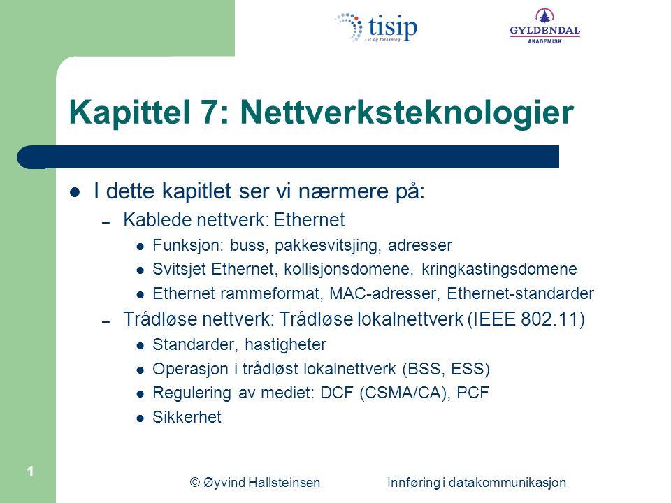 Kapittel 7: Nettverksteknologier