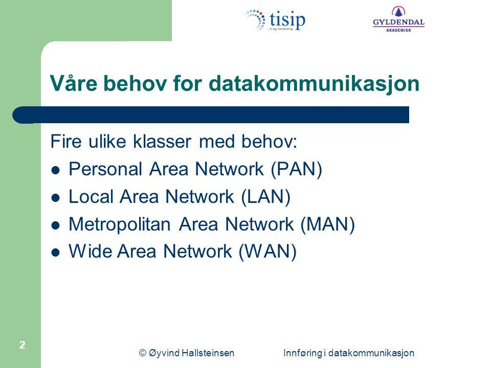 Våre behov for datakommunikasjon