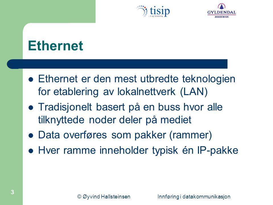 © Øyvind Hallsteinsen Innføring i datakommunikasjon