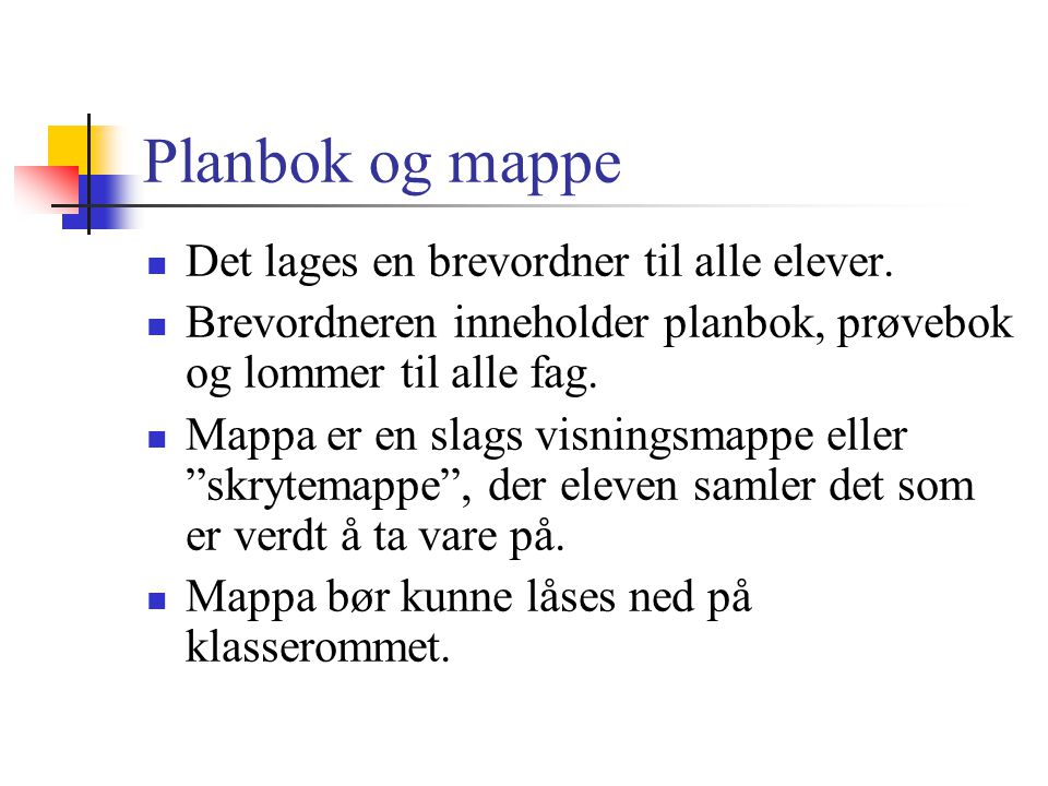 Planbok og mappe Det lages en brevordner til alle elever.