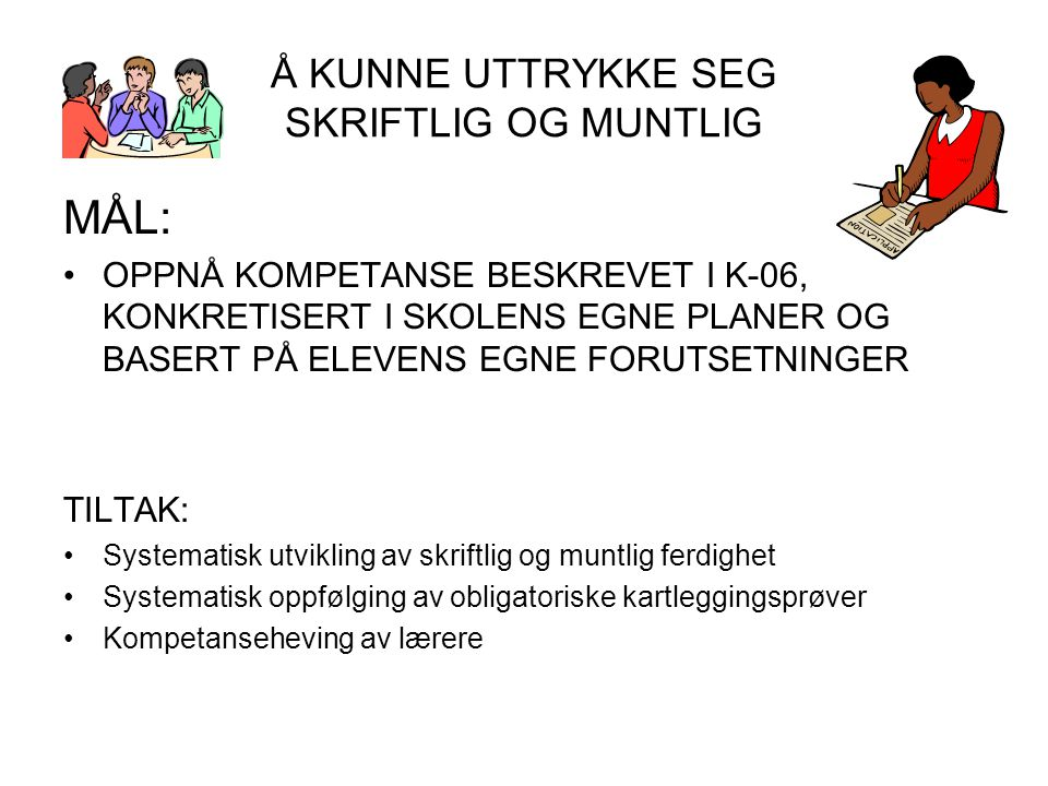 Å KUNNE UTTRYKKE SEG SKRIFTLIG OG MUNTLIG