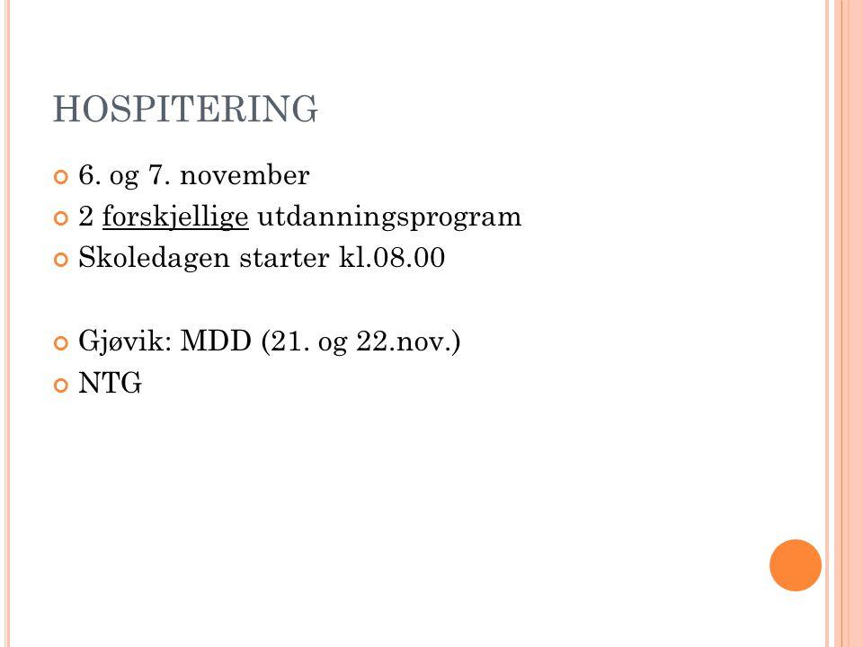 HOSPITERING 6. og 7. november 2 forskjellige utdanningsprogram
