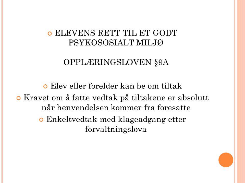 ELEVENS RETT TIL ET GODT PSYKOSOSIALT MILJØ OPPLÆRINGSLOVEN §9A