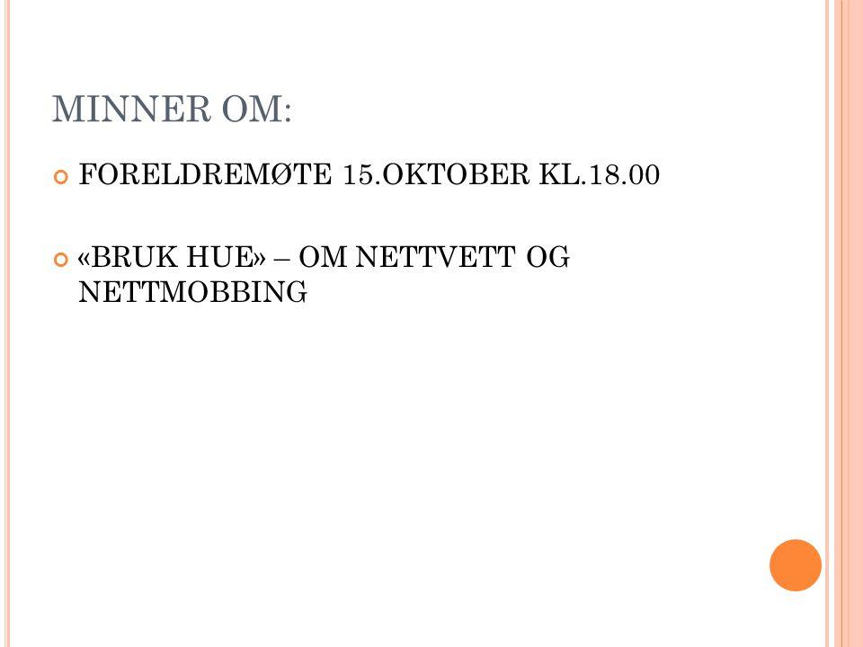 MINNER OM: FORELDREMØTE 15.OKTOBER KL.18.00