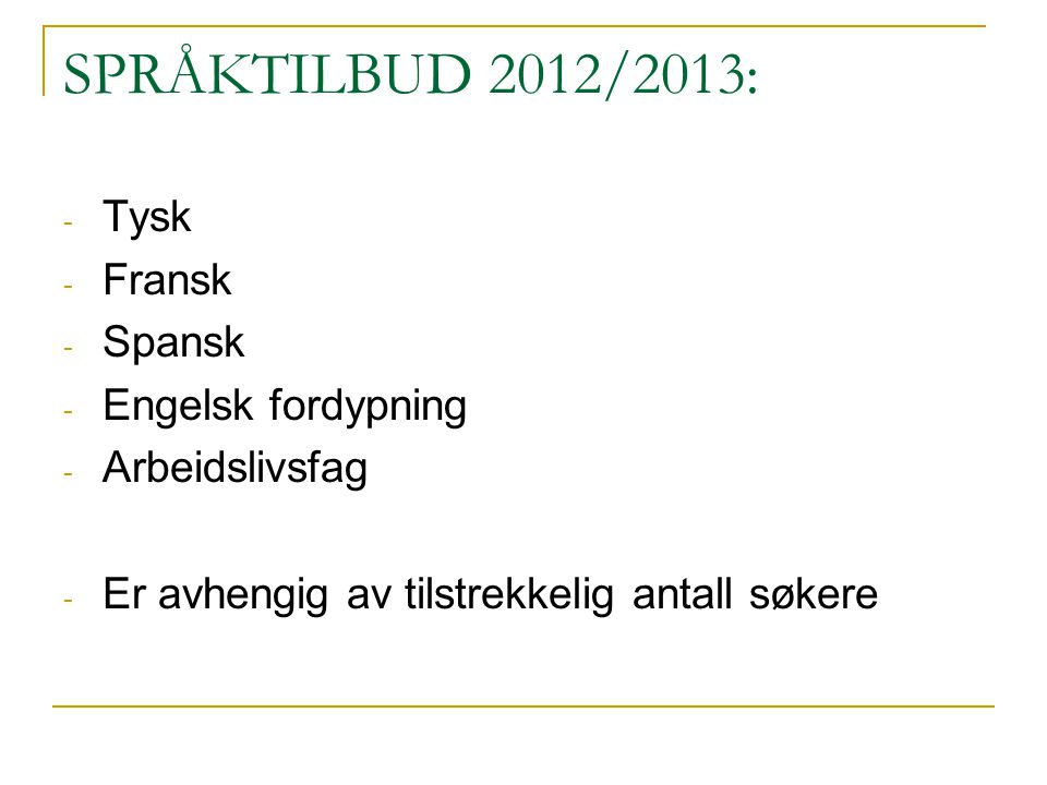 SPRÅKTILBUD 2012/2013: Tysk Fransk Spansk Engelsk fordypning