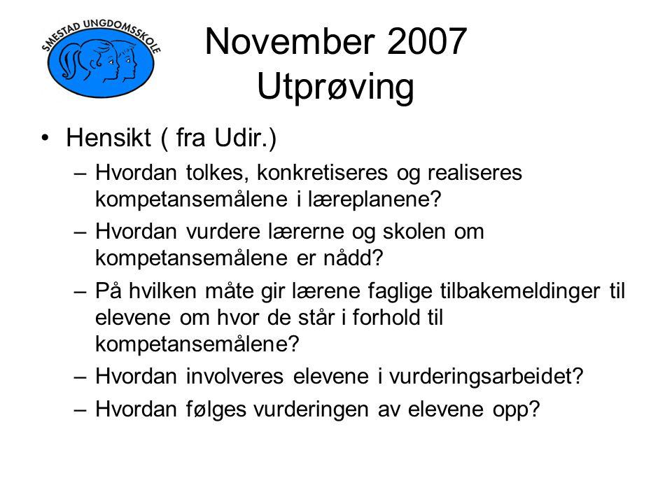November 2007 Utprøving Hensikt ( fra Udir.)