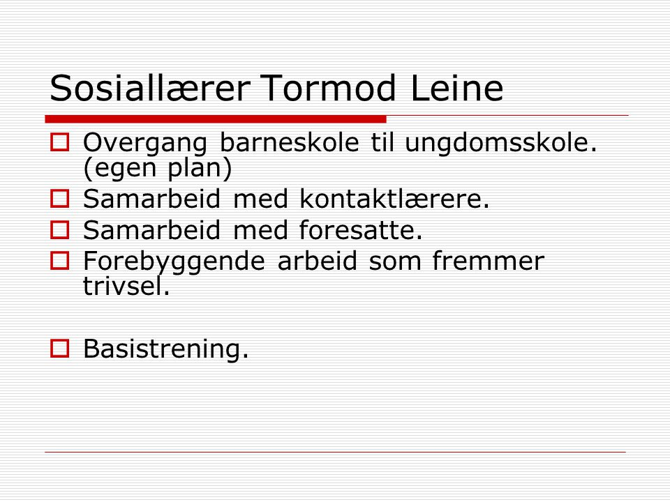 Sosiallærer Tormod Leine
