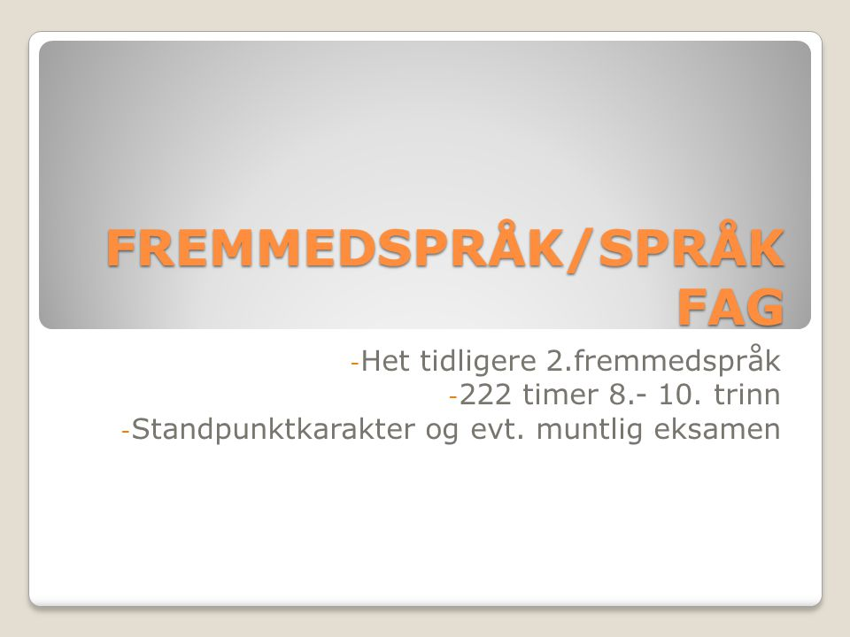 FREMMEDSPRÅK/SPRÅKFAG
