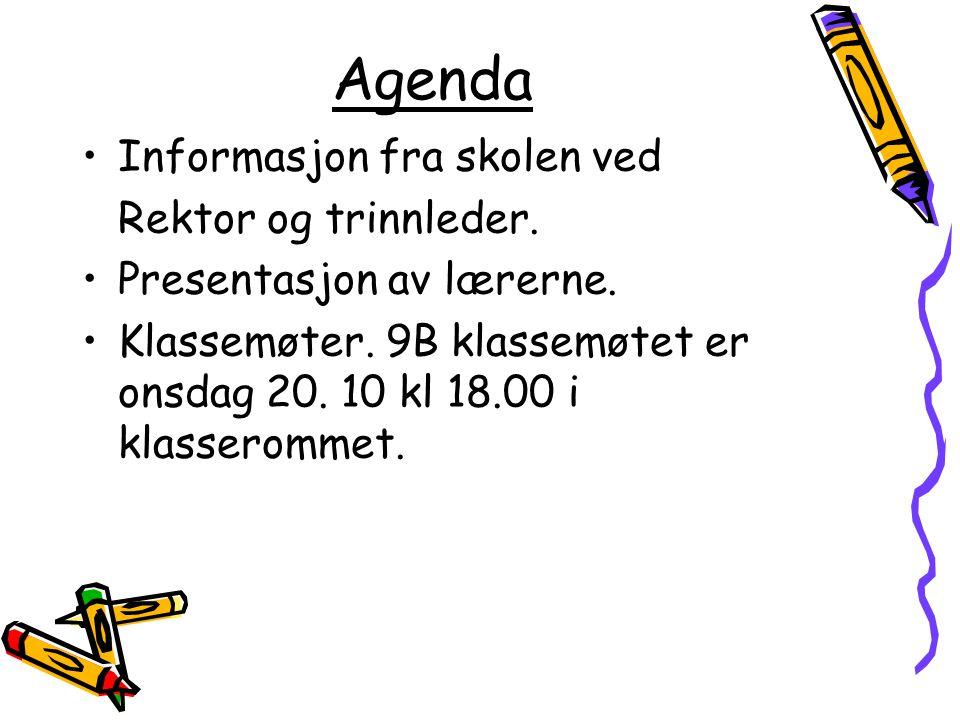 Agenda Informasjon fra skolen ved Rektor og trinnleder.