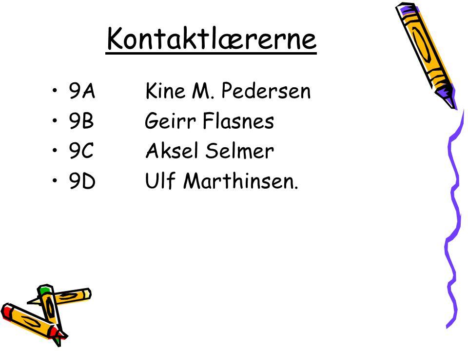 Kontaktlærerne 9A Kine M. Pedersen 9B Geirr Flasnes 9C Aksel Selmer
