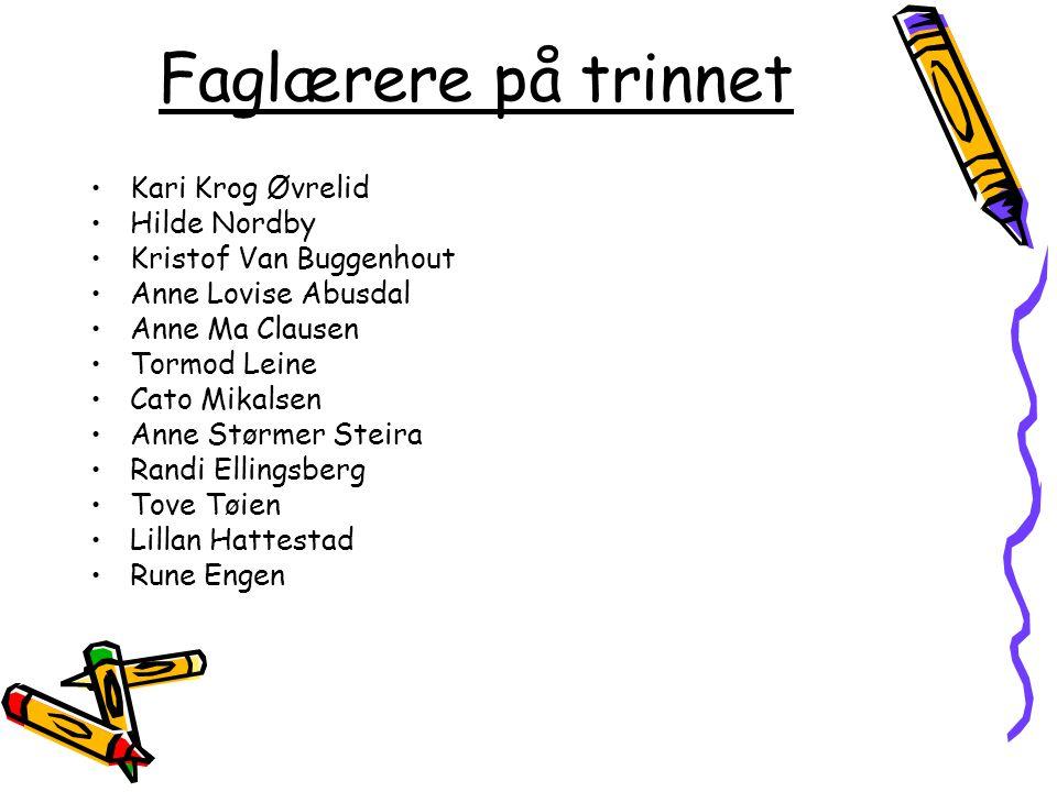 Faglærere på trinnet Kari Krog Øvrelid Hilde Nordby