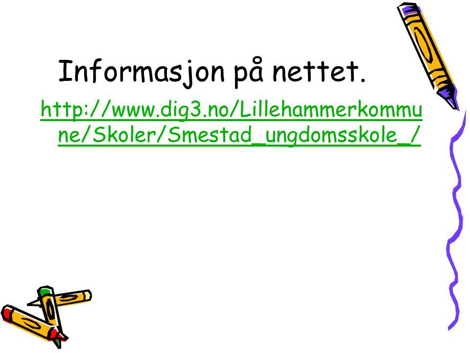 Informasjon på nettet. http://www.dig3.no/Lillehammerkommune/Skoler/Smestad_ungdomsskole_/