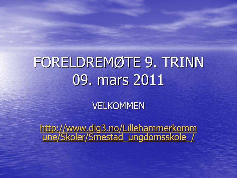 FORELDREMØTE 9. TRINN 09. mars 2011