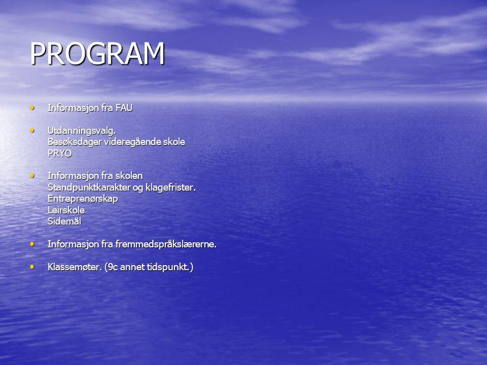 PROGRAM Informasjon fra FAU Utdanningsvalg.