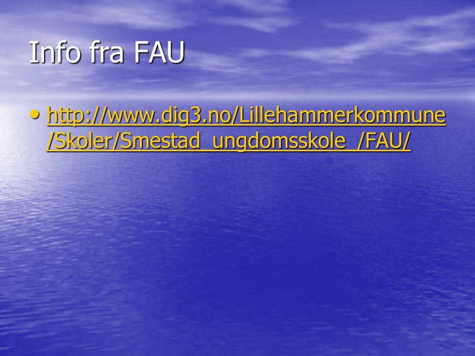 Info fra FAU http://www.dig3.no/Lillehammerkommune/Skoler/Smestad_ungdomsskole_/FAU/