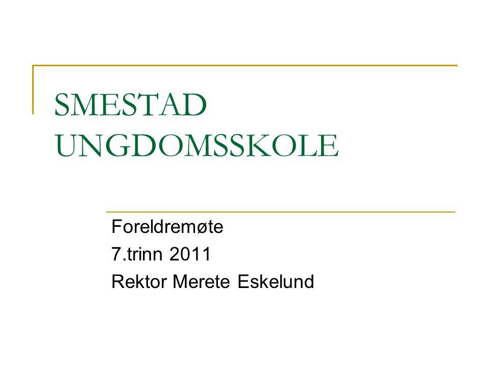 Foreldremøte 7.trinn 2011 Rektor Merete Eskelund