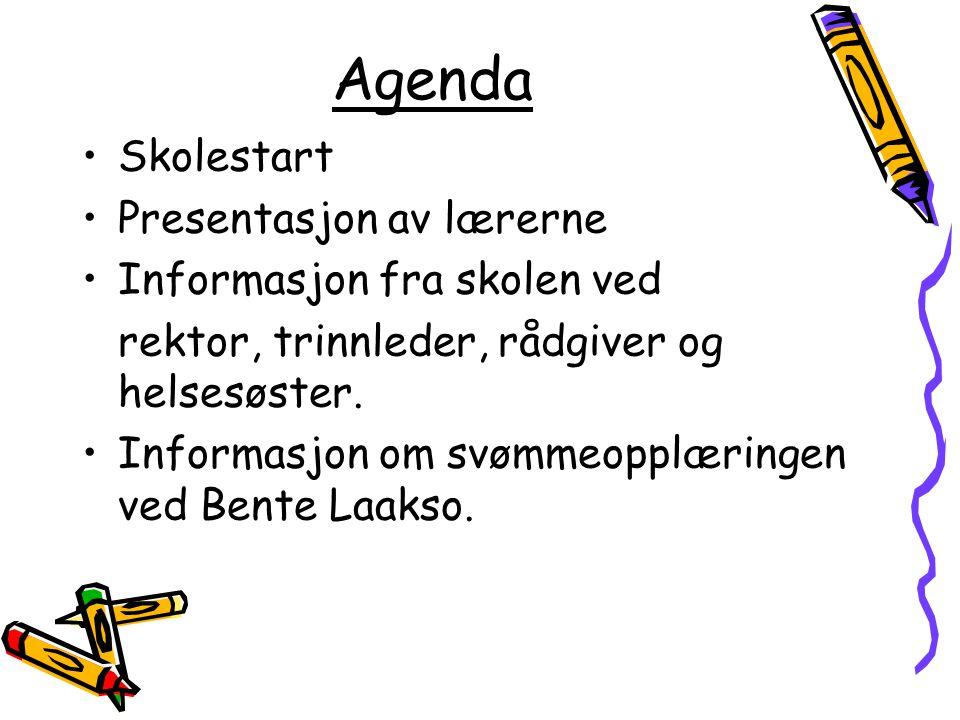 Agenda Skolestart Presentasjon av lærerne Informasjon fra skolen ved