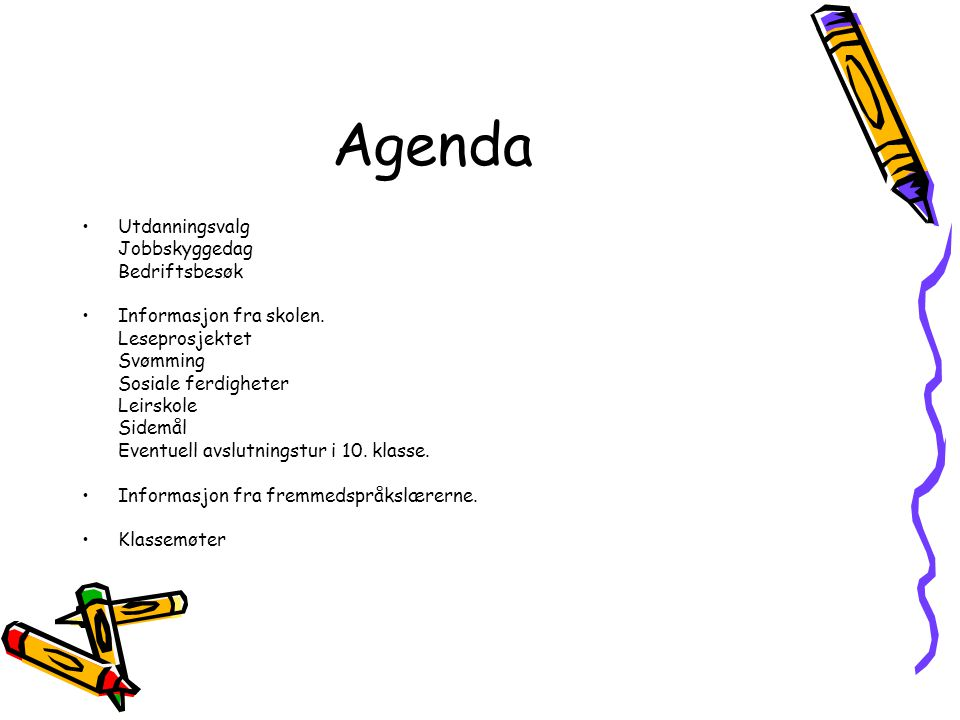 Agenda Utdanningsvalg Jobbskyggedag Bedriftsbesøk