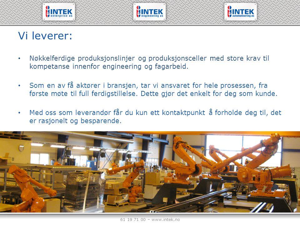 Vi leverer: Nøkkelferdige produksjonslinjer og produksjonsceller med store krav til kompetanse innenfor engineering og fagarbeid.