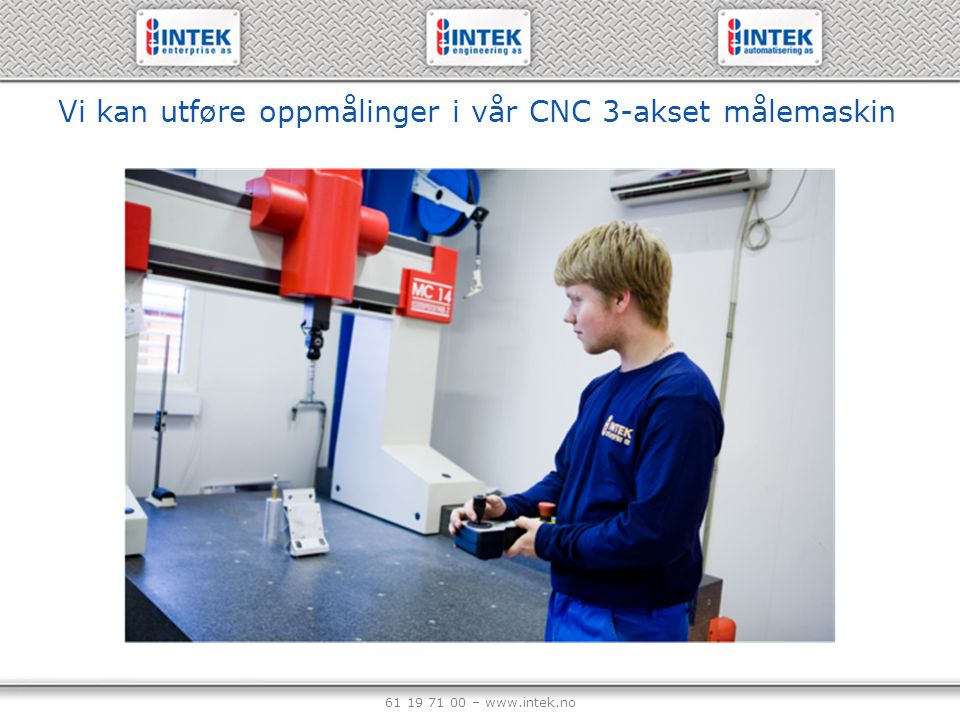 Vi kan utføre oppmålinger i vår CNC 3-akset målemaskin