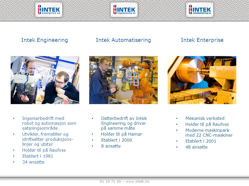 Intek Engineering Intek Automatisering Intek Enterprise