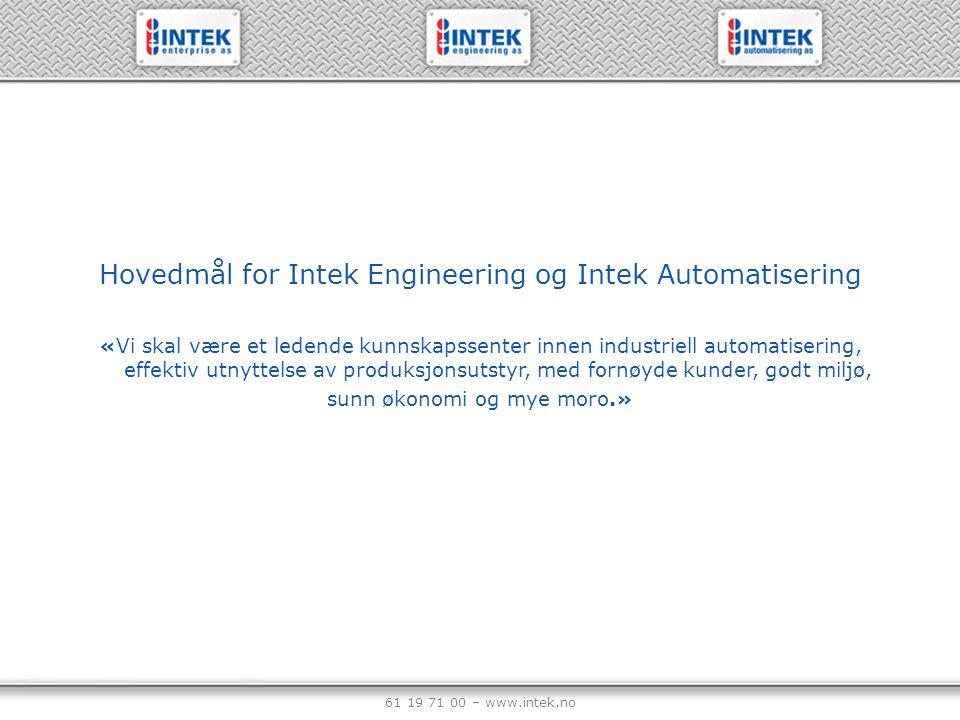 Hovedmål for Intek Engineering og Intek Automatisering