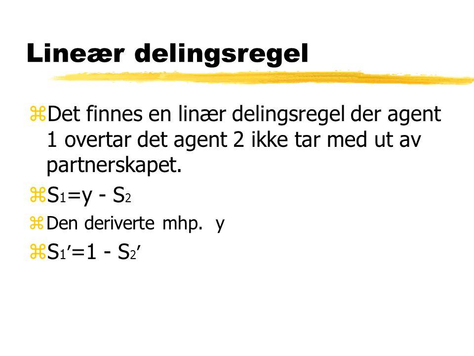 Lineær delingsregel Det finnes en linær delingsregel der agent 1 overtar det agent 2 ikke tar med ut av partnerskapet.