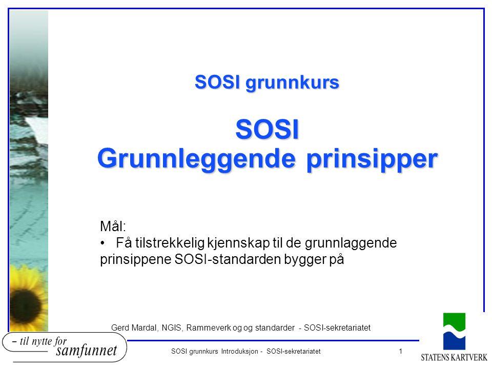 SOSI grunnkurs SOSI Grunnleggende prinsipper