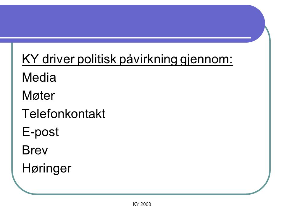 KY driver politisk påvirkning gjennom: Media Møter Telefonkontakt
