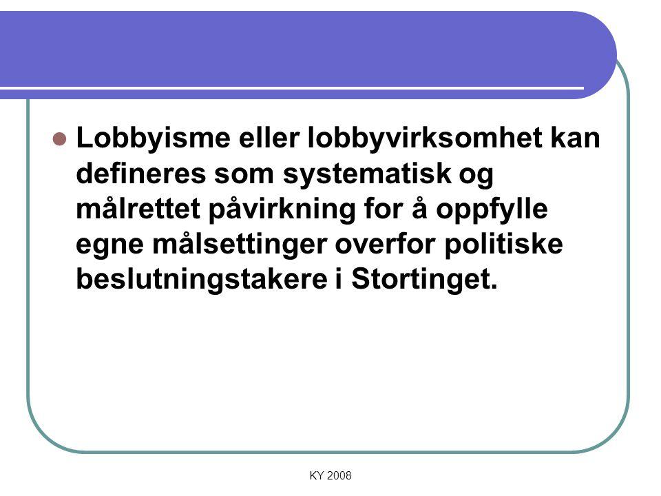 Lobbyisme eller lobbyvirksomhet kan defineres som systematisk og målrettet påvirkning for å oppfylle egne målsettinger overfor politiske beslutningstakere i Stortinget.