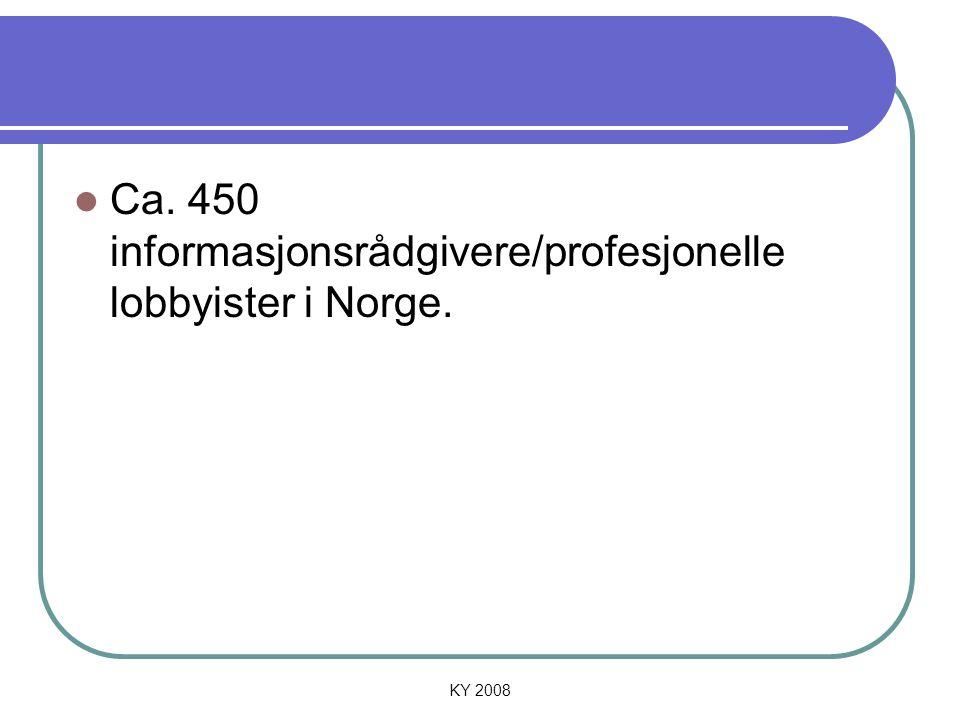 Ca. 450 informasjonsrådgivere/profesjonelle lobbyister i Norge.
