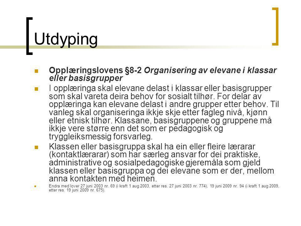 Utdyping Opplæringslovens §8-2 Organisering av elevane i klassar eller basisgrupper.