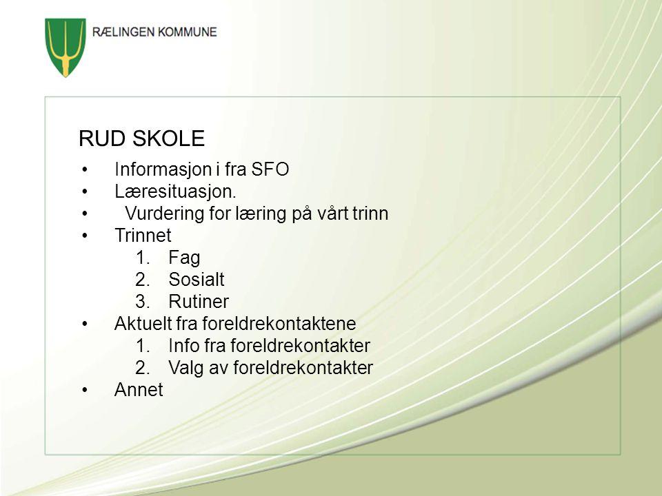 RUD SKOLE Informasjon i fra SFO Læresituasjon.