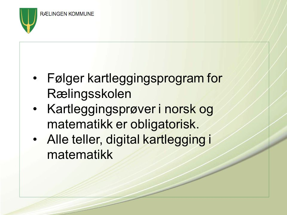 Følger kartleggingsprogram for Rælingsskolen
