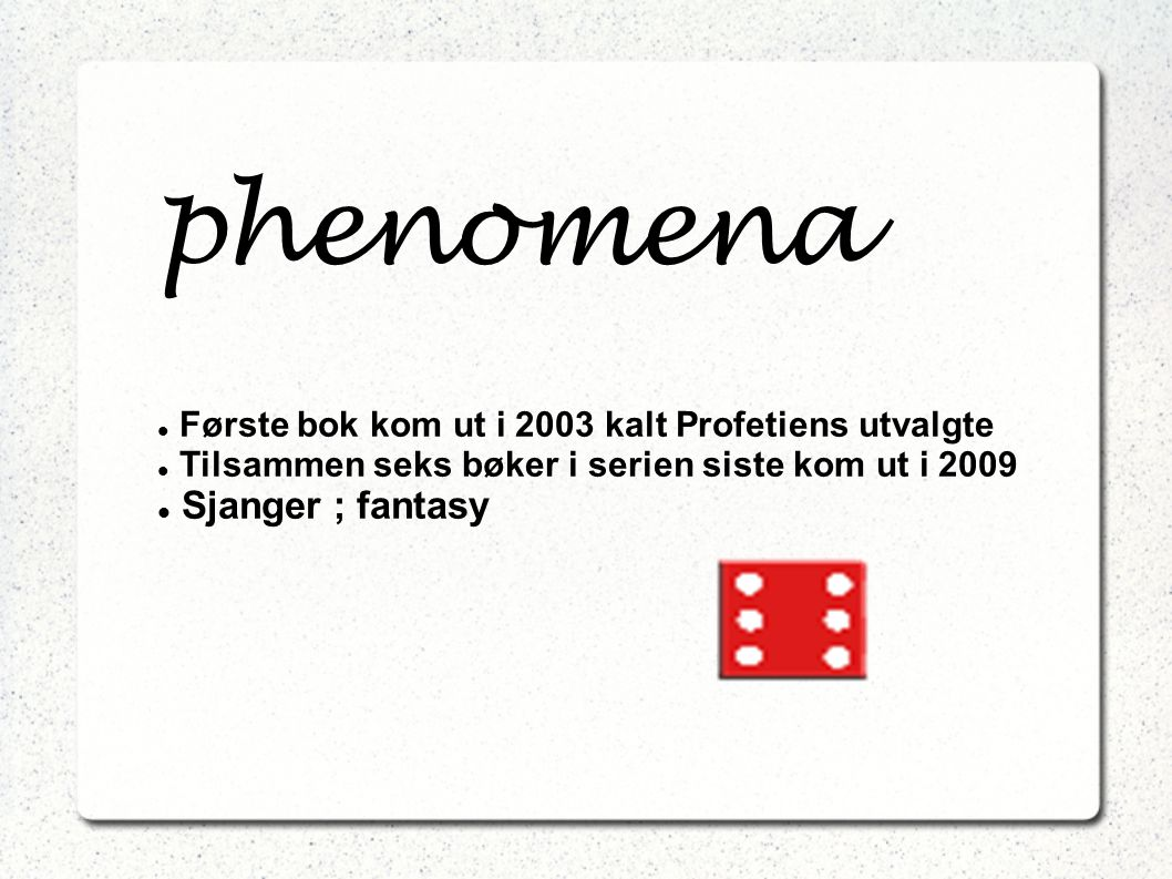 phenomena Sjanger ; fantasy