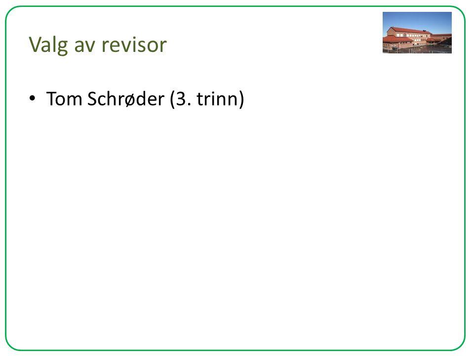 Valg av revisor Tom Schrøder (3. trinn)