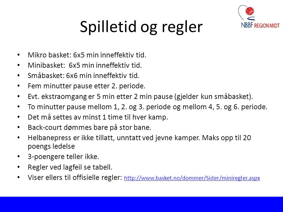 Spilletid og regler Mikro basket: 6x5 min inneffektiv tid.