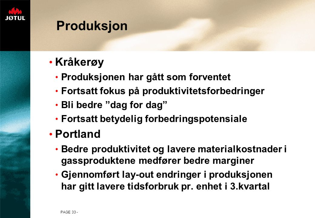 Produksjon Kråkerøy Portland Produksjonen har gått som forventet