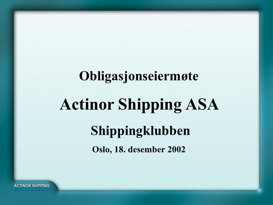 Actinor Shipping ASA Obligasjonseiermøte Shippingklubben