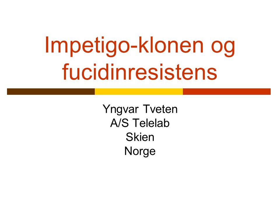 Impetigo-klonen og fucidinresistens