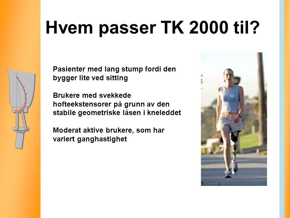 Hvem passer TK 2000 til Pasienter med lang stump fordi den bygger lite ved sitting.