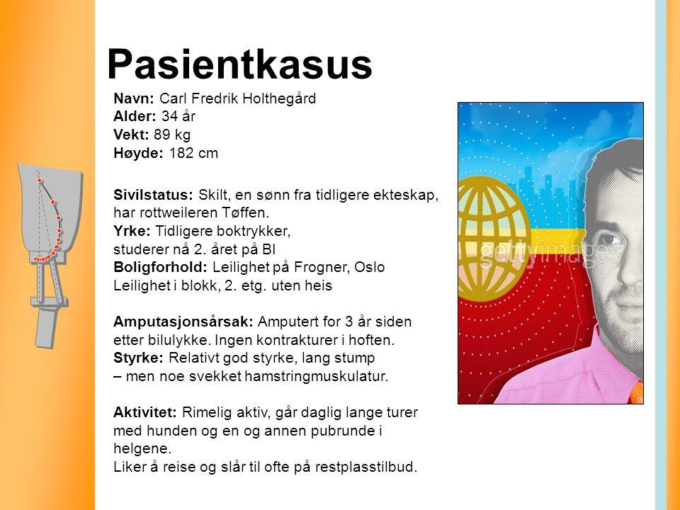Pasientkasus Navn: Carl Fredrik Holthegård Alder: 34 år Vekt: 89 kg