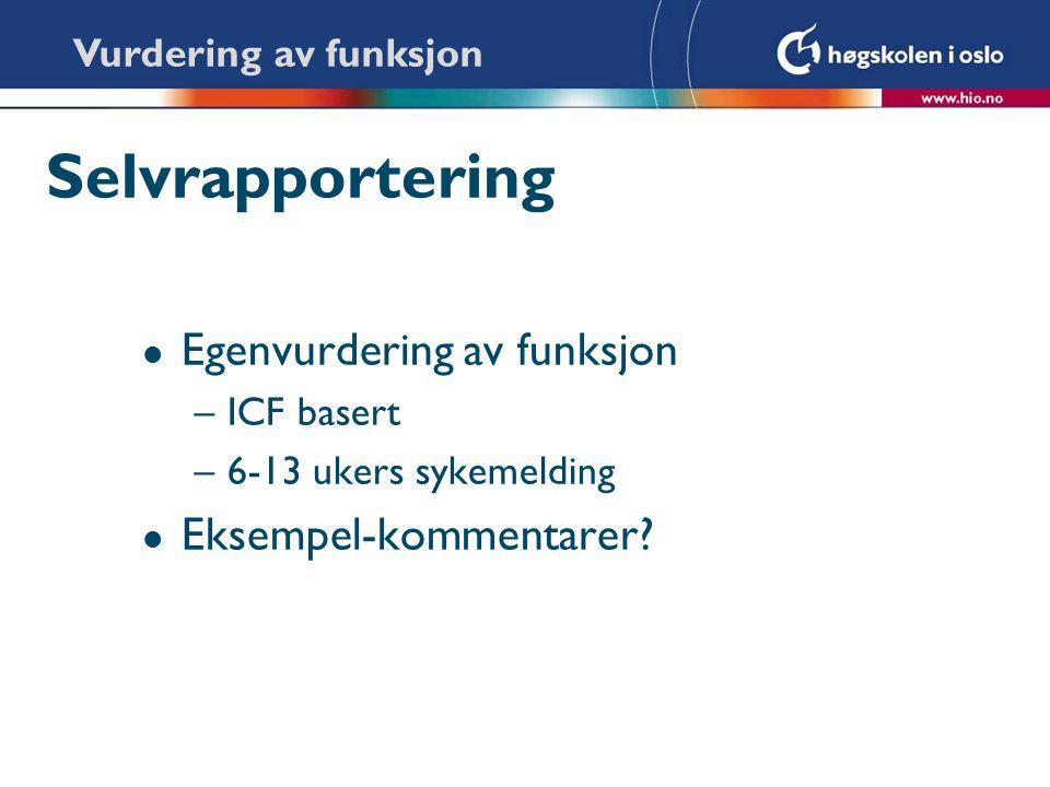 Selvrapportering Egenvurdering av funksjon Eksempel-kommentarer