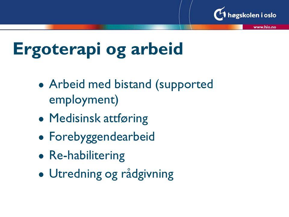 Ergoterapi og arbeid Arbeid med bistand (supported employment)