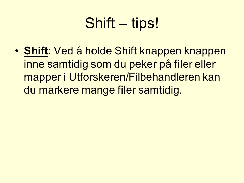 Shift – tips!