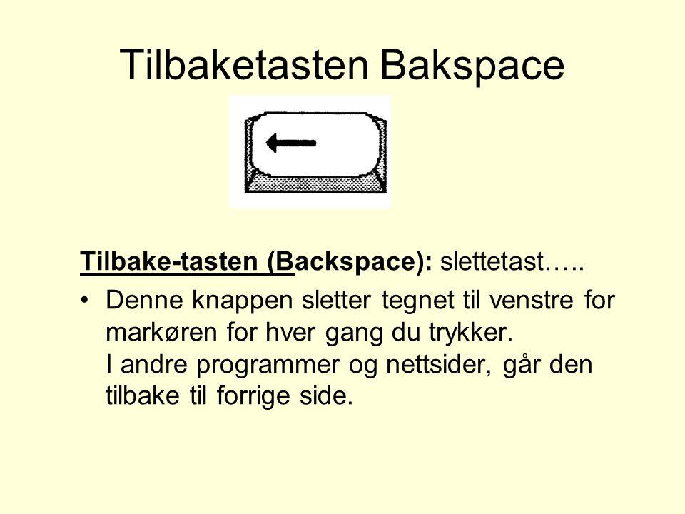 Tilbaketasten Bakspace