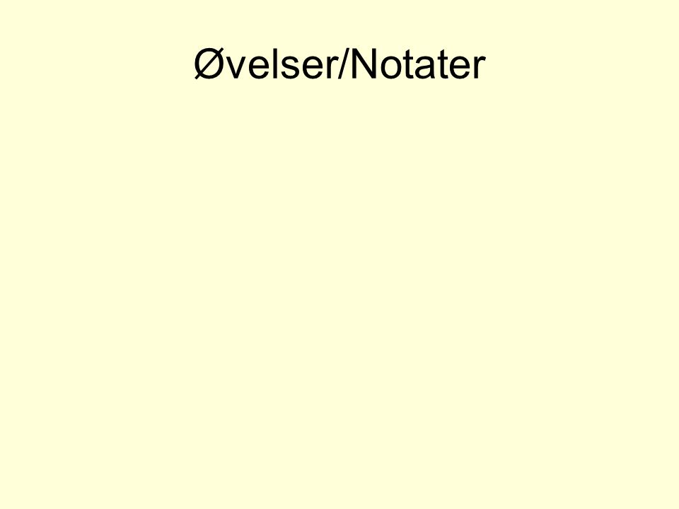 Øvelser/Notater